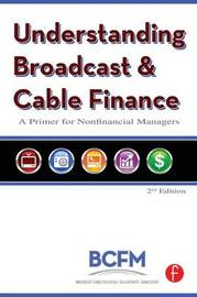 Understanding Broadcast and Cable Finance by Broadcast Cable Financial Management Association image