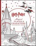 Harry Potter: Magical Places & Characters Coloring Book by Scholastic Inc