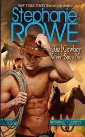 A Real Cowboy Never Says No by Stephanie Rowe image