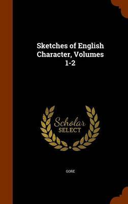 "Sketches of English Character, Volumes 1-2 by ""Gore"" image"