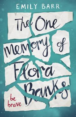 The One Memory of Flora Banks by Emily Barr image