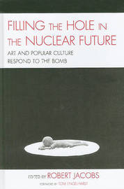 Filling the Hole in the Nuclear Future by Robert Jacobs image
