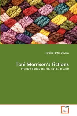 Toni Morrison's Fictions by Natalia Fontes-Oliveira