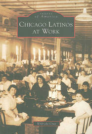 Chicago Latinos at Work by Wilfredo Cruz image