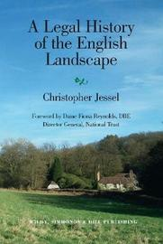 A Legal History of the English Landscape by Christopher Jessel