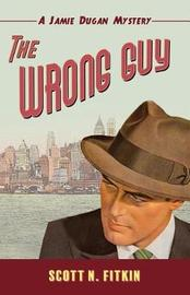 The Wrong Guy by Scott N Fitkin image