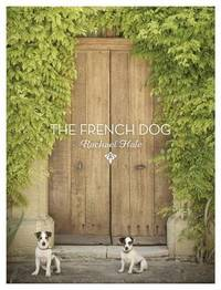 The French Dog by Rachael Hale