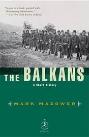 The Balkans by Mark Mazower