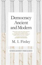 Democracy Ancient and Modern by M.I. Finley