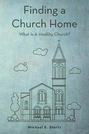 Finding a Church Home by Michael E Stertz