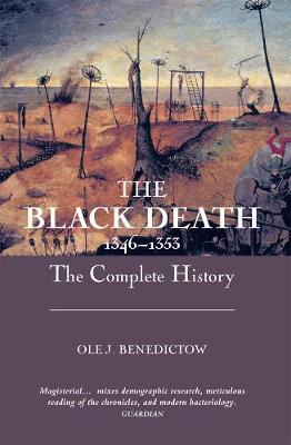 The Black Death 1346-1353 - The Complete History by Ole J. Benedictow