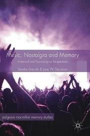 Music, Nostalgia and Memory by Sandra Garrido