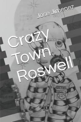 Crazy Town Roswell by Jose M Jimenez