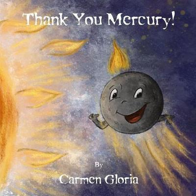 Thank You Mercury! by Carmen Gloria