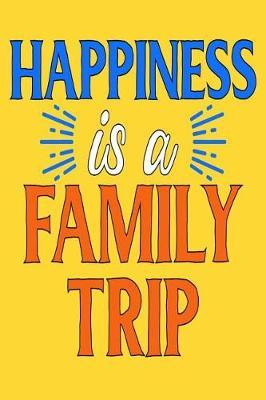 Happiness Is A Family Trip by Smithgirls Inspired Stationary