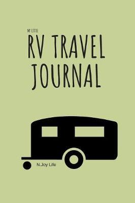 My Little RV Travel Journal by N Joy Life