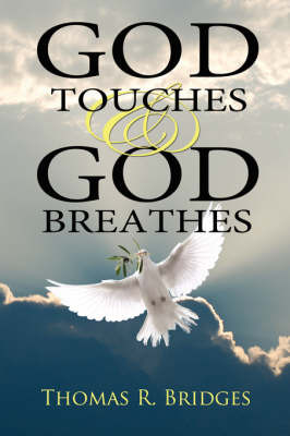 God Touches and God Breathes by Thomas R. Bridges image