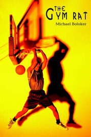 The Gym Rat by Michael Boloker image