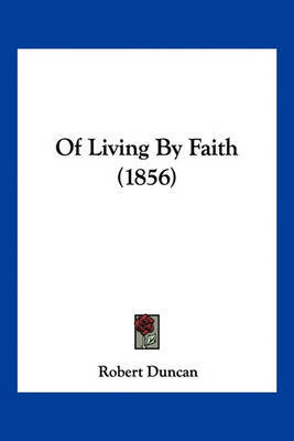 Of Living by Faith (1856) by Robert Duncan image