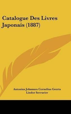 Catalogue Des Livres Japonais (1887) by Antonius Johannes Cornelius Geerts