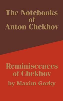 The Notebooks of Anton Chekhov: Reminiscences of Chekhov by Anton Pavlovich Chekhov image