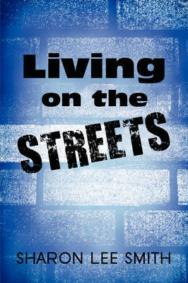 Living on the Streets by Sharon Lee Smith image
