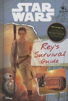 Star Wars: The Force Awakens: Rey's Survival Guide by Jason Fry image