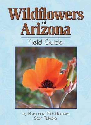 Wildflowers of Arizona Field Guide by Stan Tekiela