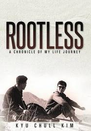 Rootless by Kyu Chull Kim