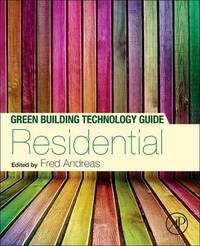 Green Building Technology Guide: Residential: Volume 1