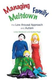 Managing Family Meltdown by Linda Woodcock