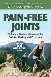Pain-Free Joints by Jwing Ming Yang