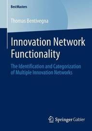 Innovation Network Functionality by Thomas Bentivegna