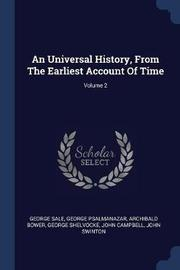 An Universal History, from the Earliest Account of Time; Volume 2 by George Sale