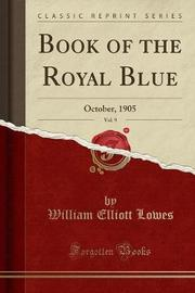 Book of the Royal Blue, Vol. 9 by William Elliott Lowes image