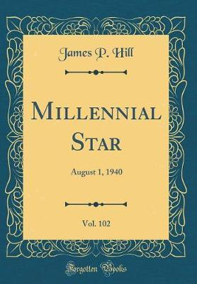 Millennial Star, Vol. 102 by James P Hill image