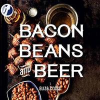 Bacon, Beans, and Beer by Eliza Cross