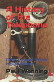 A History of the Telephone by Paul R Wonning