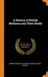 A History of British Mollusca and Their Shells by Edward Forbes