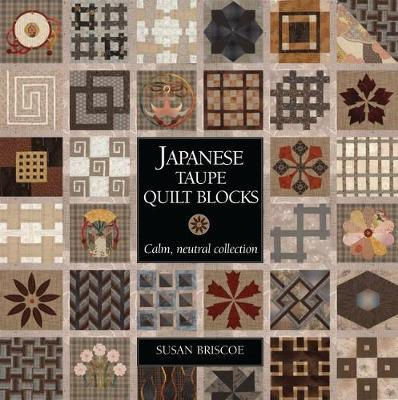 Japanese Taupe Quilt Blocks by Susan Briscoe