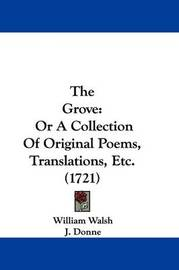 The Grove: Or A Collection Of Original Poems, Translations, Etc. (1721) by J Donne image