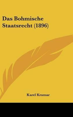 Das Bohmische Staatsrecht (1896) by Karel Kramar image