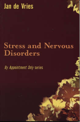 Stress and Nervous Disorders by Jan De Vries