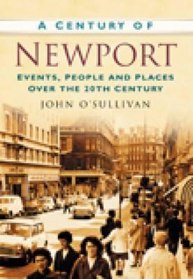 A Century of Newport by John O'Sullivan