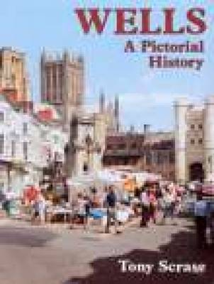 Wells A Pictorial History by Tony Scrase image