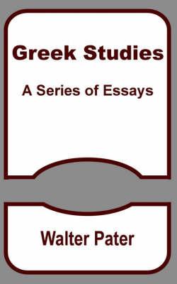 Greek Studies by Walter Pater