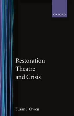 Restoration Theatre and Crisis by Susan J. Owen