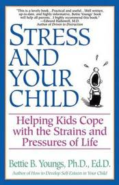 Stress and Your Child by Betty Youngs image