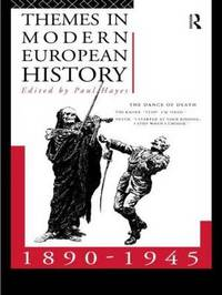 Themes in Modern European History, 1890-1945 by Paul Hayes image