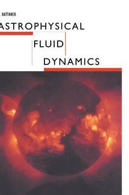 Astrophysical Fluid Dynamics by E. Battaner image